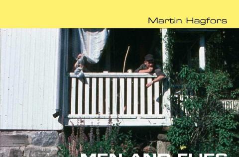 Martin Hagfors – Men and Flies