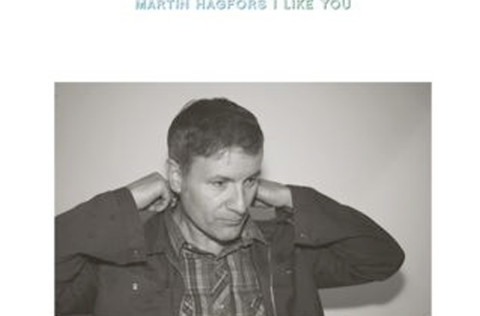 Martin Hagfors &#8211; I Like You