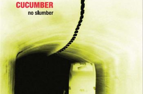 Cucumber &#8211; No Slumber