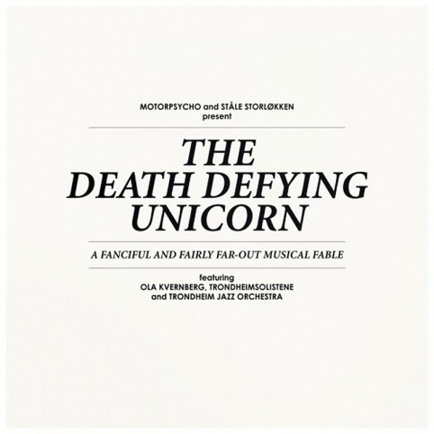 Motorpsycho_and_Stle_Storlkken__The_Death_Defying_Unicorn